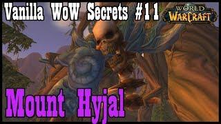 Vanilla WoW Secrets #11: Mount Hyjal, Nordrassil, and Archimonde [Classic World of Warcraft]