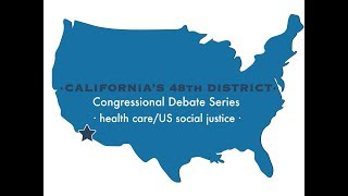Watch Live: California 48 Congressional Debate – Health Care and US Social Justice
