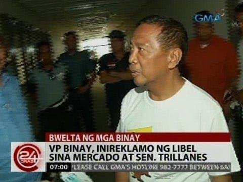 24Oras: VP Binay, inireklamo ng libel sina Mercado at Sen. Trillanes