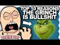 TOP 10 REASONS THE GRINCH IS BULLSHIT   Brain Dump