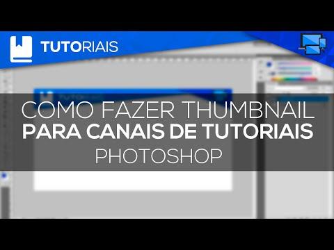 Como Fazer Thumbnail para canais de Tutoriais - Photoshop thumbnail