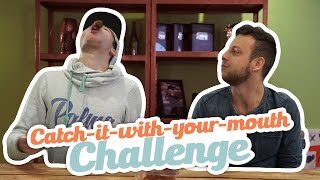 CATCH IT WITH YOUR MOUTH CHALLENGE!