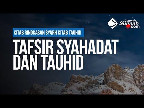 Tafsir Syahadat dan Tauhid - Ustadz Khairullah Anwar Luthfi, Lc (2018-02-15)
