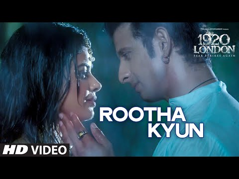 Rootha Kyun Video Song | 1920 LONDON | Sharman Joshi, Meera Chopra | Shaarib, Toshi | Mohit Chauhan