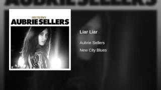 Aubrie Sellers Liar Liar