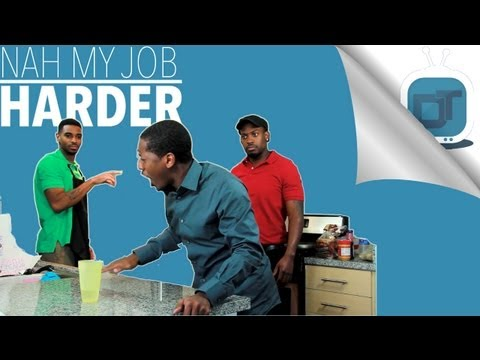 Nah My Job Harder [Dormtainment Comedy Skit]