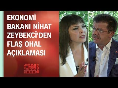 Ekonomi Bakanı Nihat Zeybekci'den flaş OHAL açıklaması