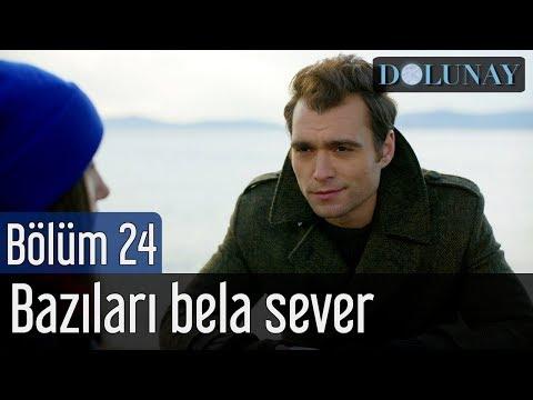 Dolunay 24. Bölüm - Bazıları Bela Sever