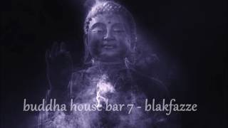 buddha house bar 7 -  blakfazze