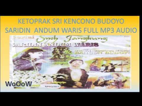 Ketoprak Sri Kencono Budhoyo Full Audio Mp3 -  Saridin Andum Waris