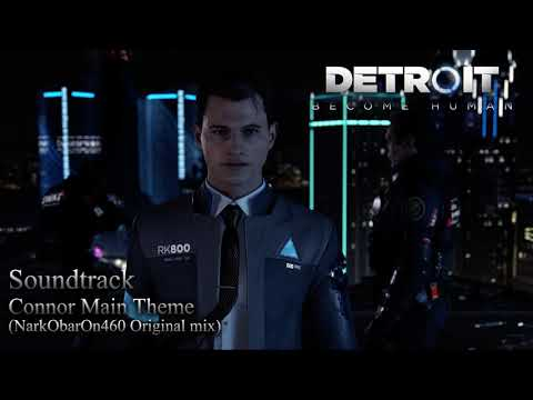 Soundtrack Detroit: Become Human - Connor Main Theme (NarkObarOn460 Original mix)