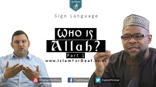 Who is Allah? (Part 1) – [Sign Language] – www.IslamForDeaf.co.uk