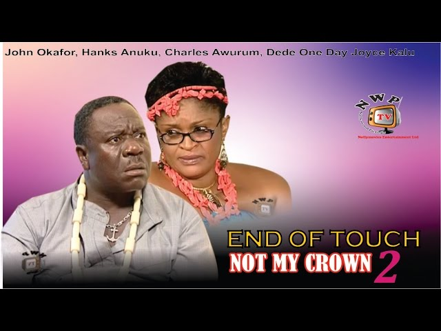 End of Touch Not My Crown 2   -  Nigerian Nollywood Movie
