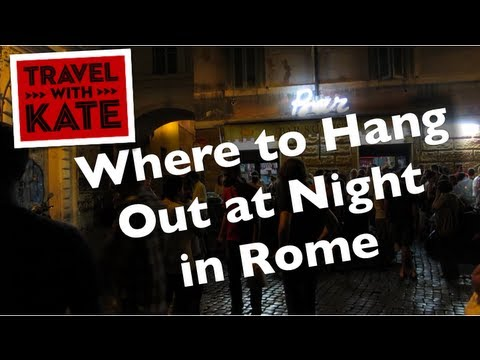 Where to Hang Out at Night in Rome on Travel with Kate