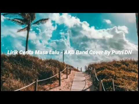 Download Cerita Masa Lalu - AKD Band (Dangdut Akustik) Cover By Putri DN (Lirik) Mp4 baru