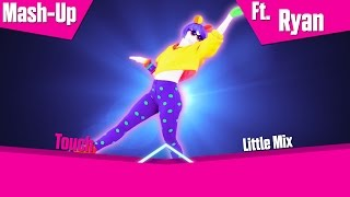 Download Lagu Just Dance 2017: Touch by Little Mix - Mashup Ft. Ryan Gratis STAFABAND