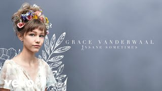 Grace VanderWaal - Insane Sometimes (Audio)