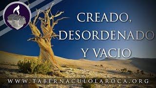 Pastor Carlos Morales - Creado, Desordenado, y Vacio