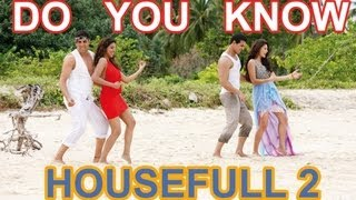 Housefull 2 - Do You Know Housefull 2 Full Video Song (official ) Akshay Kumar, Asin