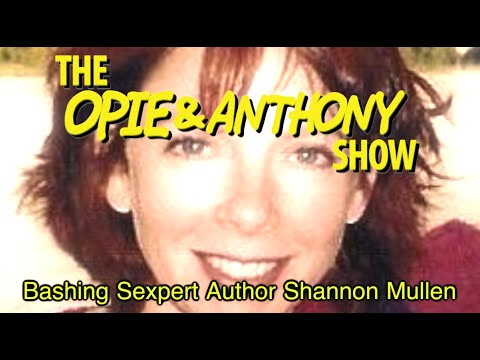 Opie & Anthony: Bashing Sexpert Author Shannon Mullen (12/22 12/23/04)