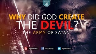 Why did God Create the Devil? | THE ARMY OF SATAN – Powerful Reminder