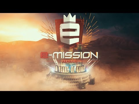 E-Mission Outdoor Festival - 10 Years of Glory - Trailer (22-07-2017)