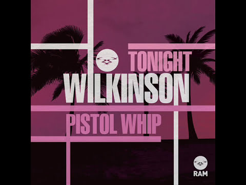 Wilkinson - Tonight