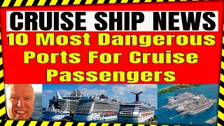 2019 The 10 Most Dangerous Cruise Ports For Cruise Ship Passengers