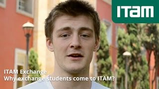 Why exchange students come to ITAM?