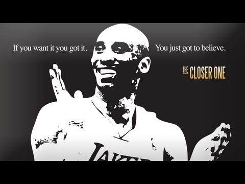 "Kobe Bryant is ""The Closer One"" Act.I ""If you want it you got it. You just got to Believe"" LINK FOR DOWNLOAD : https://mega.co.nz/#!XV4UCZyS!YNRhGSCW_8uKCnHd..."