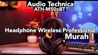 Review Headphone Ganteng ! Audio Technica ATH-M50xBT - Indonesia by iTechlife