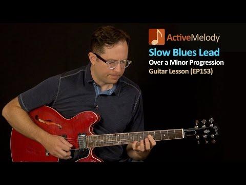 Slow Blues Lead Guitar Lesson (Over A Minor Progression) - EP153