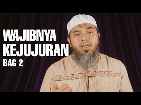 Serial Wasiat Nabi (12): Wajibnya Kejujuran Bag 2 - Ustadz Afifi Abdul Wadud
