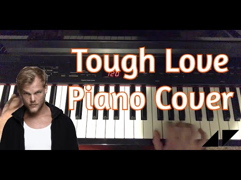 Piano Cover: Tough Love - Avicii ft. Agnes, Vargas & Lagola