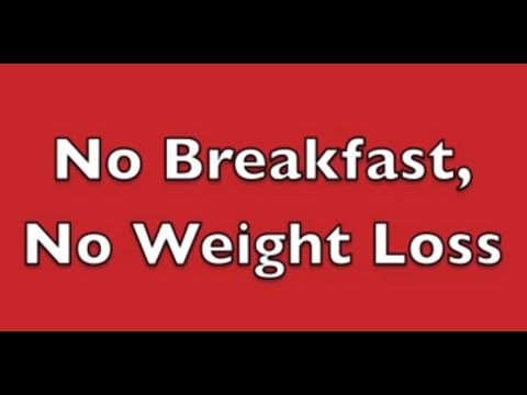 How to avoid No Breakfast, No Weight Loss
