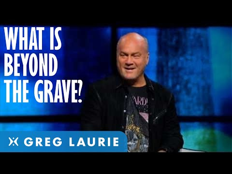 What Happens Beyond the Grave?