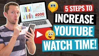 INCREASE YouTube Watch Time - 5 Easy Tips!