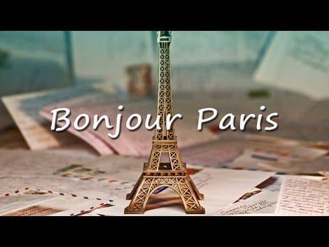 Bonjour Paris : Best Classic French Songs ( Les grandes chansons françaises )