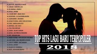 Lagu Barat dan Indonesia Terbaru 2018 terbaik Sepanjang Masa - TOP HITS LAGU BARU TERPOPULER 2018