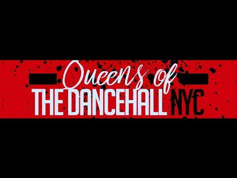 Queens Of The Dancehall NYC 2017