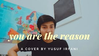 You Are The Reason by Calum Scott | Yusuf Irfani Cover