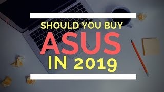 Should You Buy Asus Laptops for 2019 PART - 2? Asus laptop Worth it or Waste of Money