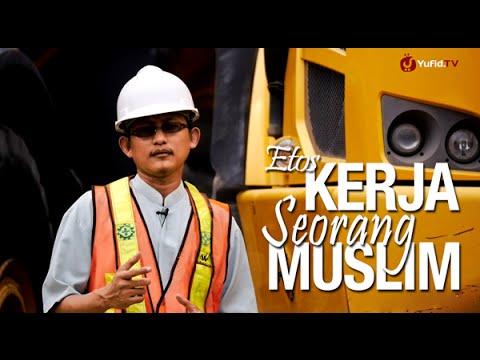 Ceramah Pendek: Etos Kerja Seorang Muslim - Ustadz Badru Salam, Lc