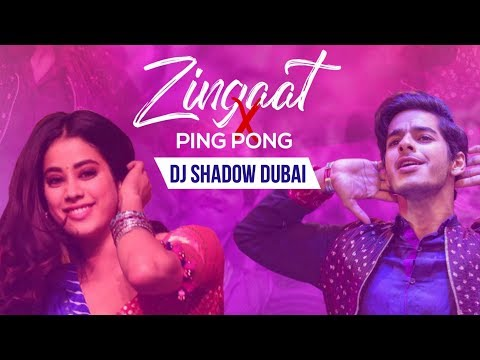 Download Lagu  Zingaat X Ping Pong | DJ Shadow Dubai Mashup | Dhadak Mp3 Free