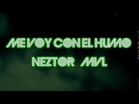 Me voy con el humo - Neztor MVL + Letra