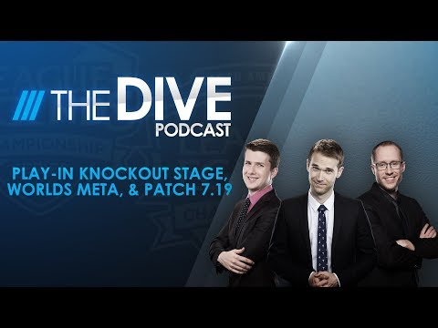 The Dive: Play-In Knockout Stage, Worlds Meta, & Patch 7.19 (Season 1, Episode 25)