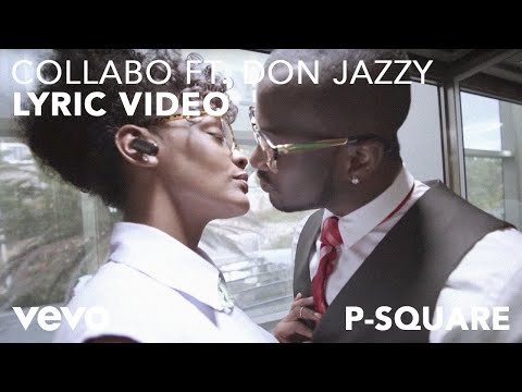 P-square - Collabo [lyric Video] Ft. Don Jazzy video