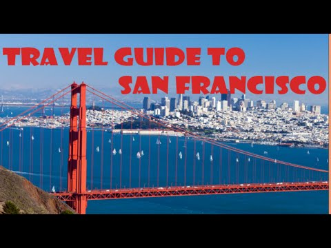 Travel Guide to San Francisco | Travel tour in United States