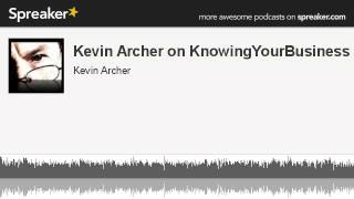 Kevin Archer on KnowingYourBusiness Show 10th April 2014