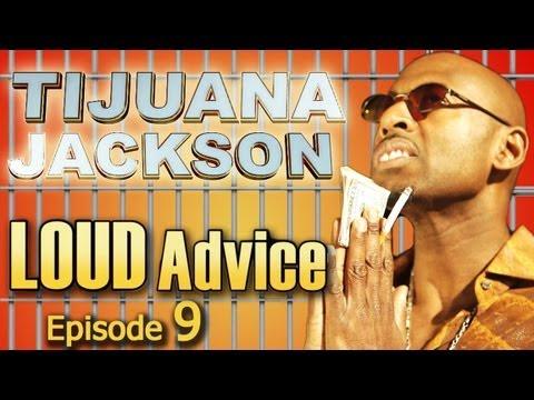 Tijuana Jackson's LOUD Advice Ep. 9 of 12 — Boss B*tch Identity Crisis